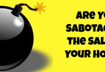 Sabotaging the Sale of Your Home
